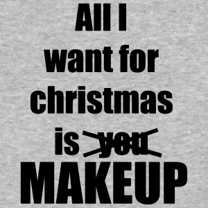 All I want for christmas is you makeup - Baseball T-Shirt