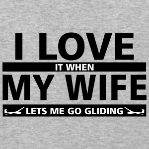 i love it when my wife lets me go gliding - Baseball T-Shirt