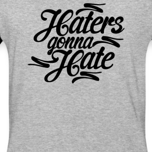 Haters Gonna Hate this - Baseball T-Shirt