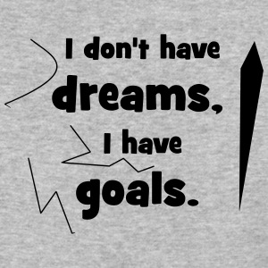 no Dreams but Goals - Baseball T-Shirt