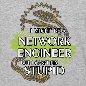 Network Engineer But I Can't Fix Stupid T Shirt - Baseball T-Shirt