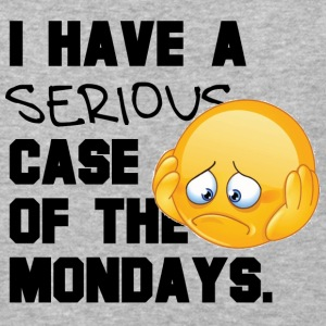 Serious CASE OF MONDAYS - Baseball T-Shirt