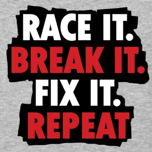 race it break it fix it repeat - Baseball T-Shirt