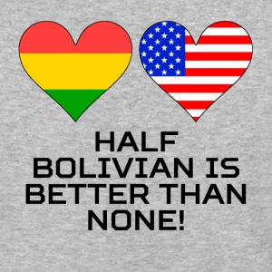 Half Bolivian Is Better Than None - Baseball T-Shirt