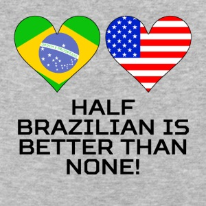 Half Brazilian Is Better Than None - Baseball T-Shirt