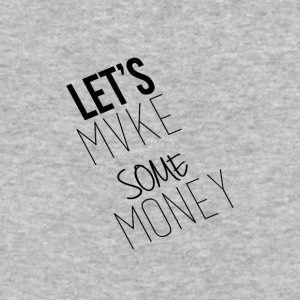 Let---s_Mvke_SOme_Money1 - Baseball T-Shirt