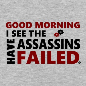 Good Morning, I See The Assassins Have Failed. - Baseball T-Shirt