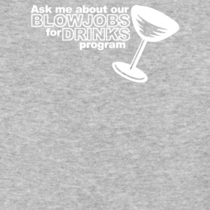 Ask Me About Our Blowjobs For Drinks Program - Baseball T-Shirt