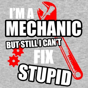 I'm A Mechanic But Still I Cant Fix Stupid T Shirt - Baseball T-Shirt