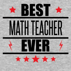 Best Math Teacher Ever - Baseball T-Shirt
