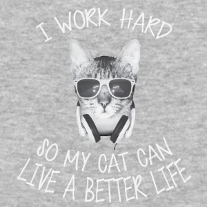 I work hard so my cat can live a better life - Baseball T-Shirt