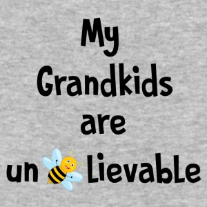 My Grandkids are Unbelievable.. - Baseball T-Shirt