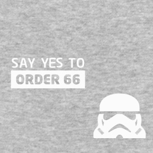 Star Wars Say Yes To Order 66 - Baseball T-Shirt
