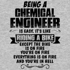 Being A Chemical Engineer T Shirt - Baseball T-Shirt