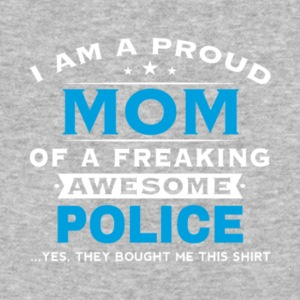 Proud Mom Of A Freaking Awesome Police T Shirt - Baseball T-Shirt