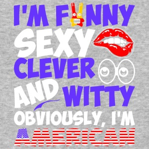 Im Funny Sexy Clever And Witty Im American - Baseball T-Shirt