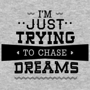 I-m_just_trying_to_chase_dreams - Baseball T-Shirt