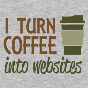 I turn coffee into websites - Baseball T-Shirt