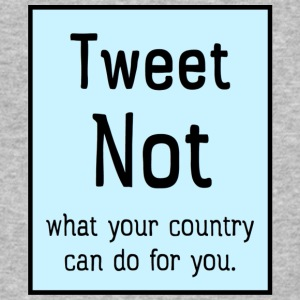 Tweet NOT what your country can do for you. - Baseball T-Shirt