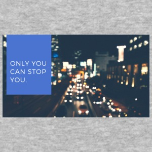 Only You Can Stop You - Baseball T-Shirt
