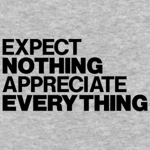 EXPECT NOTHING APPRECIATE EVERYTHING - Baseball T-Shirt