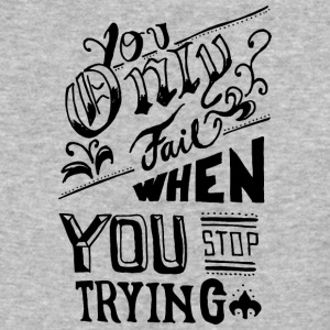 Don't stop trying - Baseball T-Shirt