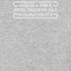 Age Is A Very High Price To Pay For Maturity - Baseball T-Shirt