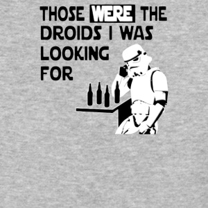 Those Were The Droids I Was Looking For Funny - Baseball T-Shirt