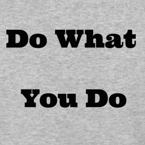 do what you do - Baseball T-Shirt