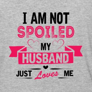 I'm Not Spoiled My Husband Just Loves Me T Shirt - Baseball T-Shirt