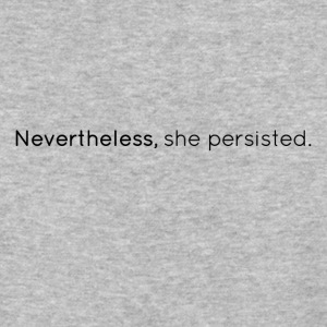 Nevertheless, She Persisted - Baseball T-Shirt