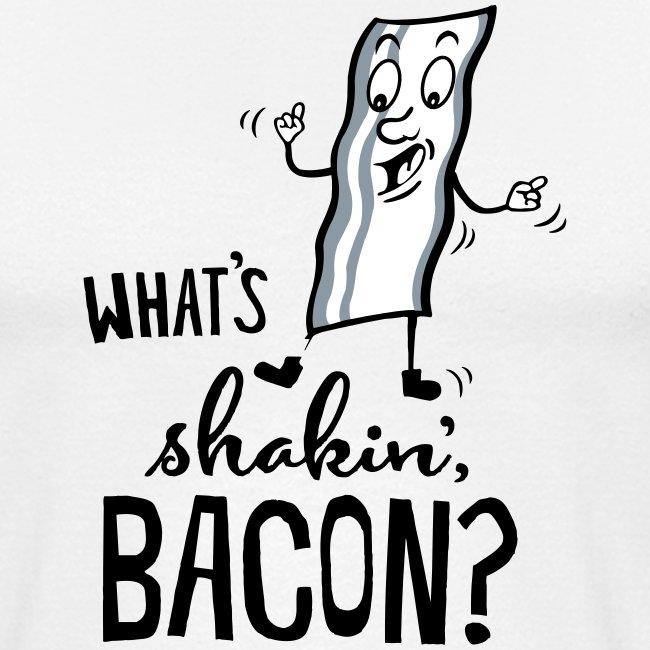 What's Shakin' Bacon