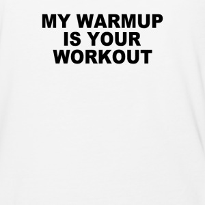 My warmup is your workout - Baseball T-Shirt