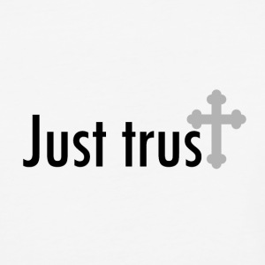 Just trust - Baseball T-Shirt