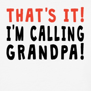 That's It I'm Calling Grandpa - Baseball T-Shirt