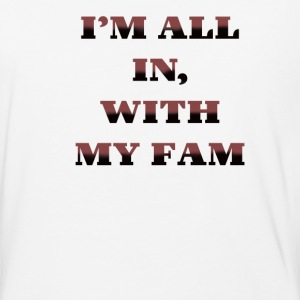 Im All In with my Fam - Baseball T-Shirt