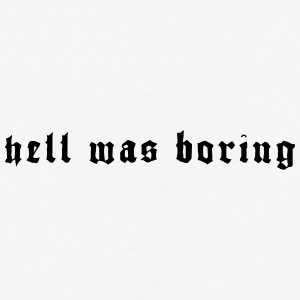 HELL WAS BORING - Baseball T-Shirt