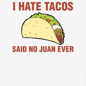 I Hate Tacos Said No Juan Ever - Baseball T-Shirt