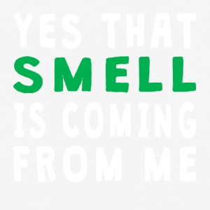 Yes That Smell Is Coming From Me - Baseball T-Shirt