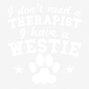 I Don't Need A Therapist I Have A Westie - Baseball T-Shirt