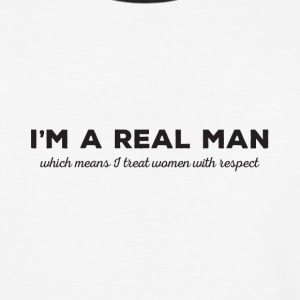 Real Men Respect Women - Baseball T-Shirt