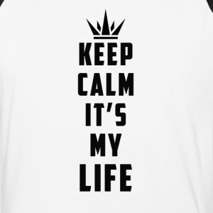 keep calm it's my life - Baseball T-Shirt