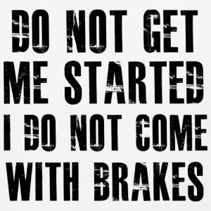 I do not come with brakes - Baseball T-Shirt