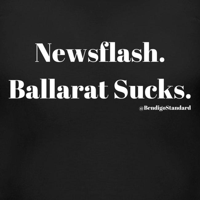 Newsflash Ballarat Sucks