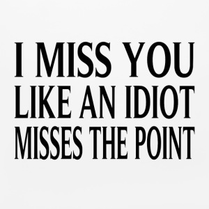 I Miss You Like An Idiot Misses The Point - Mouse pad Horizontal