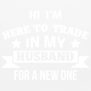 Hi here to trade my husband...careful guys this - Mouse pad Horizontal