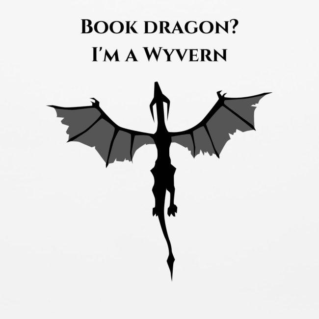 Book Dragon? I'm a Wyvern (black)