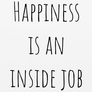 Happiness is an inside job t-shirt - Mouse pad Horizontal