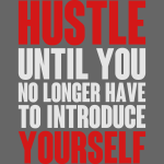 Why We Hustle
