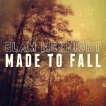 ElamMcKnight_MadeToFall_AlbumCover_2.jpg